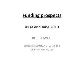 Funding prospects as at end June 2010
