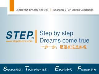 Step by step Dreams come true