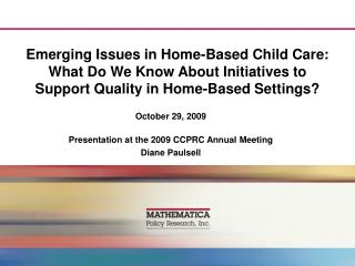 October 29, 2009 Presentation at the 2009 CCPRC Annual Meeting Diane Paulsell