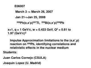 E06007  March 3 -> March 26, 2007  Jan 21->Jan 25, 2008