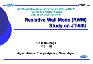 Resistive Wall Mode (RWM) Study on JT-60U