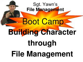 Sgt. Yawn's  File Management