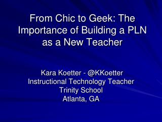 From Chic to Geek: The Importance of Building a PLN as a New Teacher