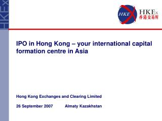IPO in Hong Kong � your international capital formation centre in Asia