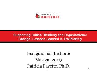 Supporting Critical Thinking and Organizational Change: Lessons Learned in Trailblazing