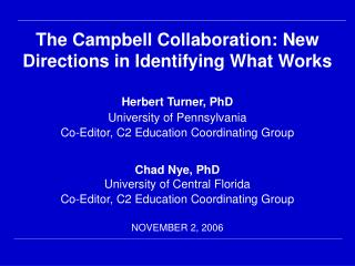 The Campbell Collaboration: New Directions in Identifying What Works