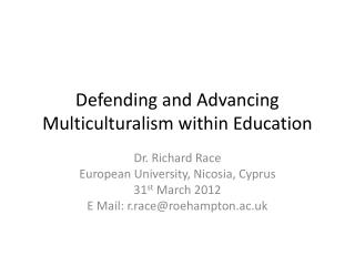 Defending and Advancing Multiculturalism within Education