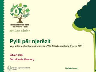 Pylli për njerëzit Veprimtaritë shkollore në festimin  e  Vitit Ndërkombëtar të Pyjeve  2011