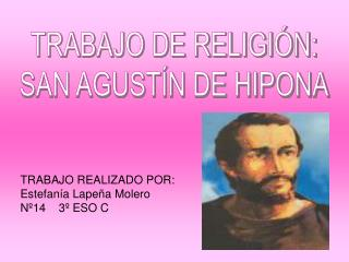 TRABAJO DE RELIGI N: SAN AGUST N DE HIPONA