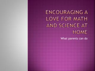 Encouraging a love for Math and Science at home