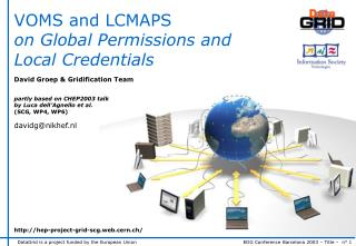 VOMS and LCMAPS on Global Permissions and Local Credentials