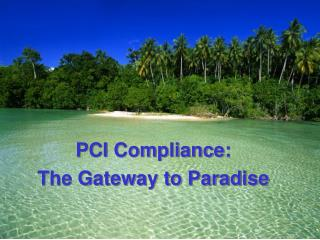 PCI Compliance: The Gateway to Paradise