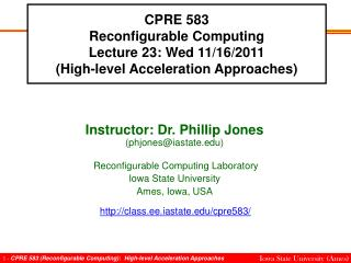 CPRE 583 Reconfigurable Computing Lecture 23: Wed 11/16/2011 (High-level Acceleration Approaches)