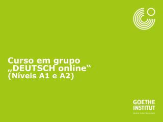 """Curso em grupo """"DEUTSCH online""""  (Níveis A1 e A2)"""