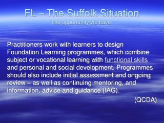 FL – The Suffolk Situation The opportunity we have.