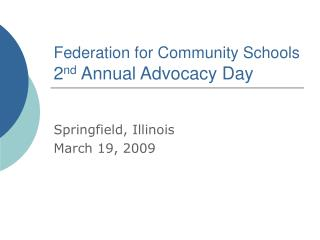 Federation for Community Schools  2 nd  Annual Advocacy Day