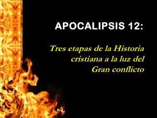 Apocalipsis 12 en s�ntesis