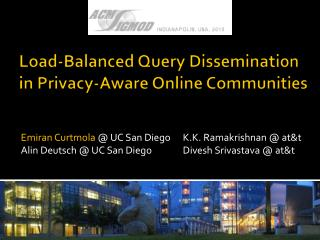 Load-Balanced Query Dissemination in Privacy-Aware Online Communities