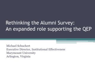 Rethinking the Alumni Survey: An expanded role supporting the QEP