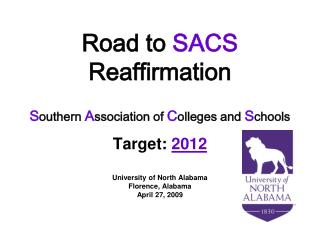 Road to  SACS  Reaffirmation S outhern  A ssociation of  C olleges and  S chools