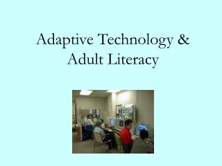Adaptive Technology & Adult Literacy