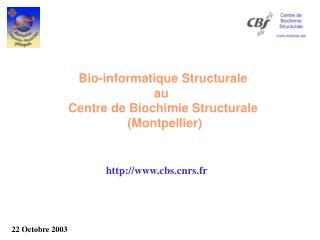 Bio-informatique Structurale au  Centre de Biochimie Structurale  Montpellier