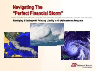 "Navigating The  ""Perfect Financial Storm"""