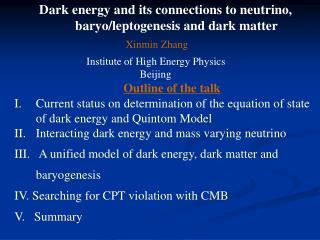 Dark energy and its connections to neutrino, baryo/leptogenesis and dark matter Xinmin Zhang