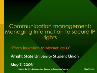 Communication management: Managing Information to secure IP rights