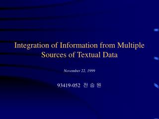 Integration of Information from Multiple Sources of Textual Data