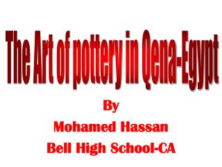 By Mohamed Hassan Bell High School-CA