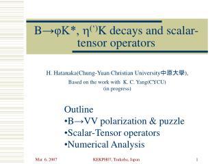 B → φK*,  h (') K decays and scalar-tensor operators