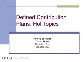 Defined Contribution Plans: Hot Topics
