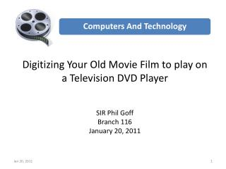 Digitizing Your Old Movie Film to play on a Television DVD Player