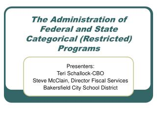 The Administration of Federal and State Categorical (Restricted) Programs