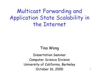 Multicast Forwarding and Application State Scalability in the Internet