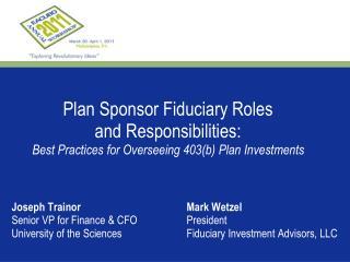 Joseph TrainorMark Wetzel Senior VP for Finance & CFOPresident