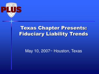 Texas Chapter Presents: Fiduciary Liability Trends