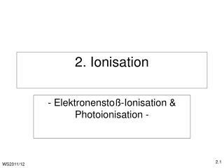 2. Ionisation