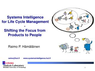 Systems Intelligence   for Life Cycle Management  -  Shifting the Focus from   Products to People