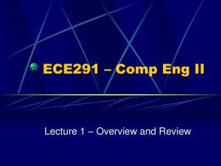 ECE291 – Comp Eng II