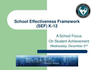 School Effectiveness Framework (SEF) K-12