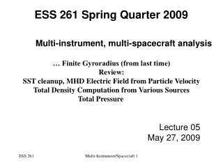 Multi-instrument, multi-spacecraft analysis 	 … Finite Gyroradius (from last time) Review: