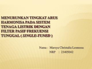 Nama :  Marsya Christalia Lesnussa NRP:  234 05042