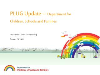 PLUG Update –  Department for Children, Schools and Families
