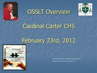OSSLT Overview Cardinal Carter CHS February 23rd, 2012