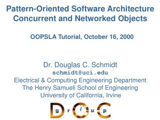 Dr. Douglas C. Schmidt schmidt@uci Electrical & Computing Engineering Department