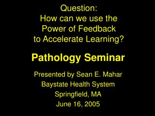 Question: How can we use the Power of Feedback to Accelerate Learning