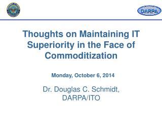 Dr. Douglas C. Schmidt, DARPA/ITO