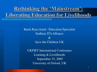 Rethinking the 'Mainstream':  Liberating Education for Livelihoods